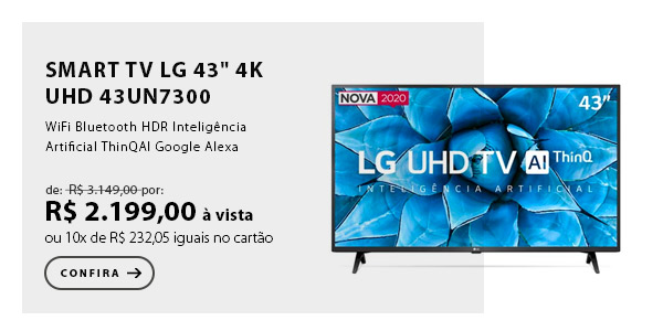 "BANNER 2 - ""Smart TV LG 43"""" 4K UHD 43UN7300 WiFi Bluetooth HDR Inteligência Artificial ThinQAI Google Alexa"