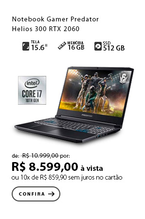 PRODUTO 10 - Notebook Gamer Predator Helios 300, Intel Core i7, RTX 2060