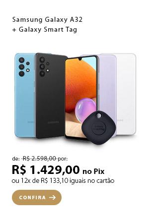 PRODUTO 1 - Samsung Galaxy A32 + Galaxy Smart Tag