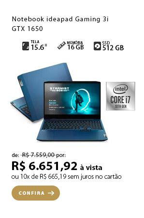 PRODUTO 10 - Notebook ideapad Gaming 3i, GTX 1650