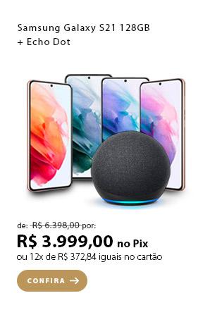 PRODUTO 2 - Samsung Galaxy S21 128GB + Echo Dot