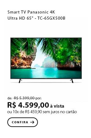 "PRODUTO 3 - Smart TV Panasonic 4K Ultra HD 65"" - TC-65GX500B"