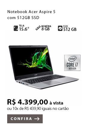 PRODUTO 10 - Notebook Acer Aspire 5 com 512GB SSD