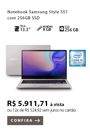 PRODUTO 9 - Notebook Samsung Style S51 com 256GB SSD