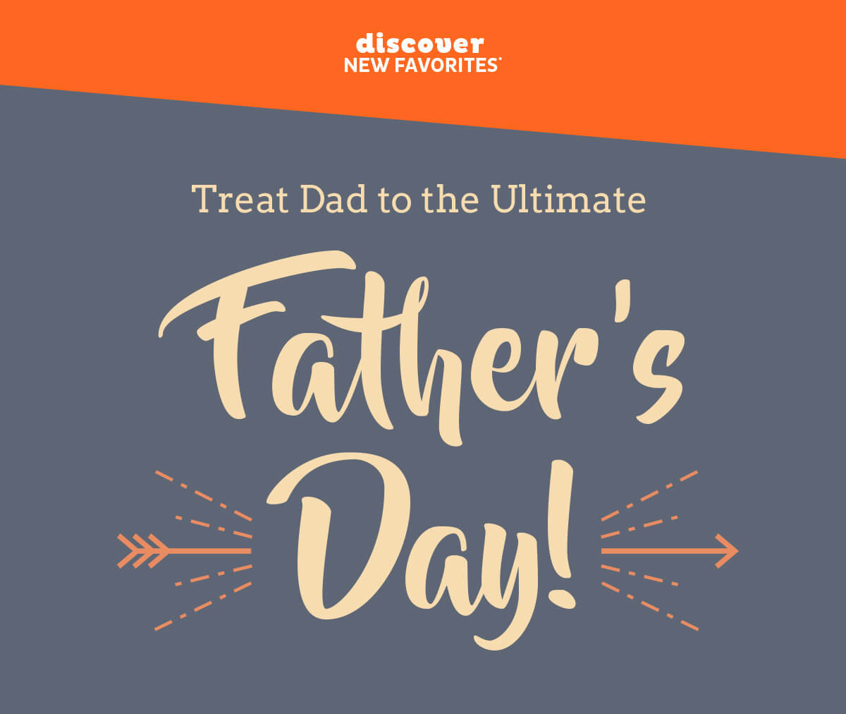 Treat Dad to the Ultimate Father's Day!
