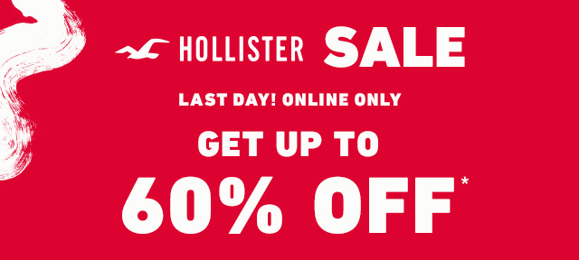 HOLLISTER SALE: UP TO 60% OFF