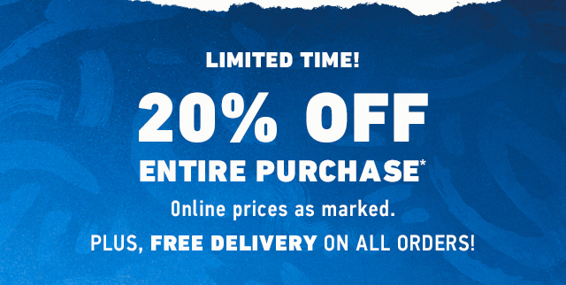 20% OFF ENTIRE PURCHASE + FREE DELIVERY ON ALL ORDERS