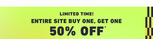 ENTIRE SITE BUY ONE GET ONE 50% OFF