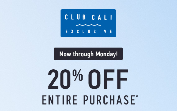 Club Cali Exclusive! 20% Off Entire Purchase* Use Code: 32633