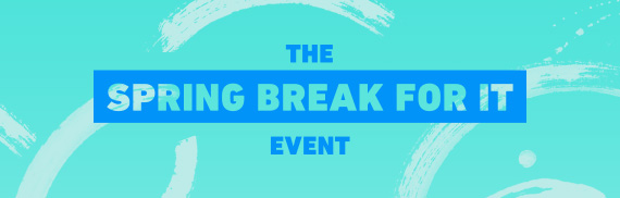 THE SPRING BREAK FOR IT EVENT
