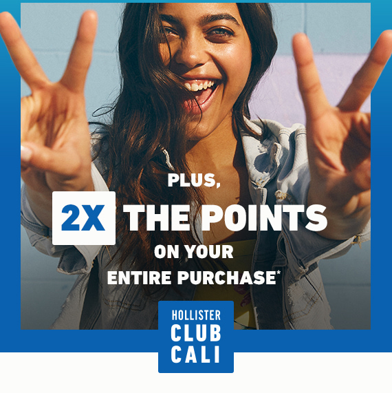 CLUB CALI DOUBLE POINTS ON ENTIRE PURCHASE