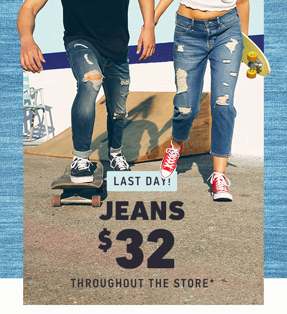 Jeans $32 Throughout the Store*
