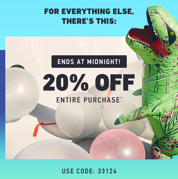 20% Off Entire Purchase*  Use Code: 33124