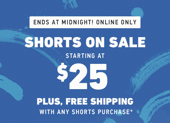 Shorts on sale starting at $25 + Free shipping w/ shorts purchase*