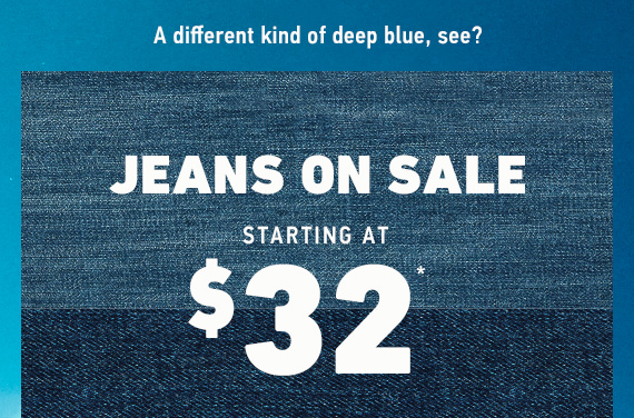 JEANS ON SALE STARTING AT $32