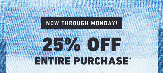 25% Off Entire Purchase*
