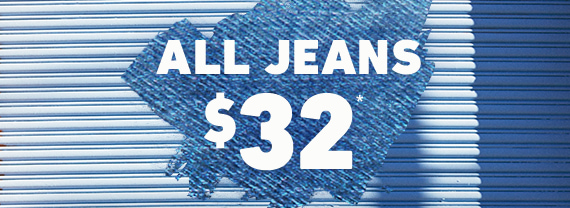 ALL JEANS $32