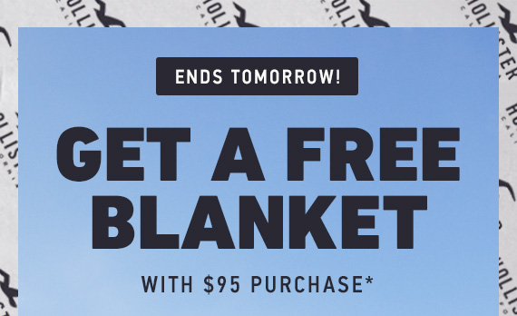 FREE BLANKET WITH $95 PURCHASE*