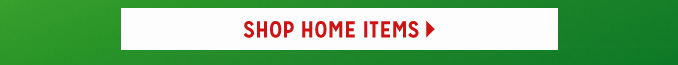 SHOP HOME ITEMS