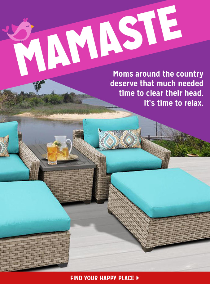 MAMASTE | Moms around the country deserve that much needed time to clear their head. It's time to relax. | FIND YOUR HAPPY PLACE >