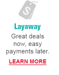 Layaway | Great deals now, easy payments later. LEARN MORE
