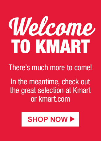 Welcome TO KMART | There's much more to come! In the meantime, check out the great  selection at Kmart or Kmart.com | SHOP NOW