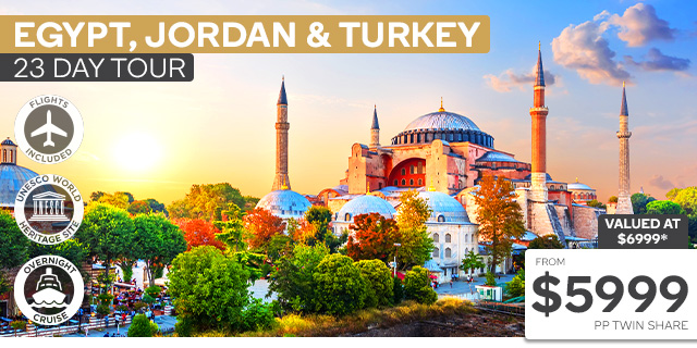23 Day Discover Jordan, Egypt & Turkey Tour with Flights
