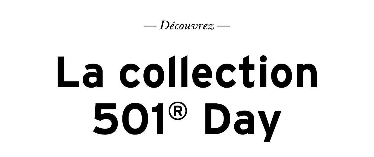Découvrez La collection 501® Day