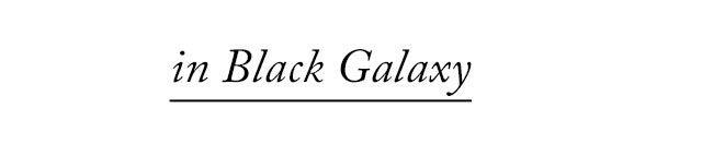 in Black Galaxy