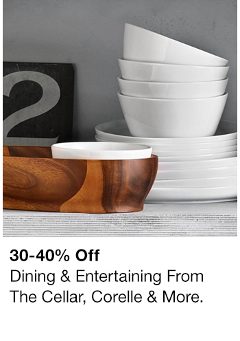 30-40% Off, Dining and Entertaining From The Cellar, Corelle and More