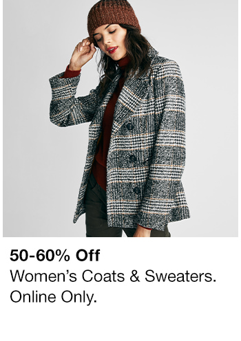 50-60% off, Women's Coats and Sweaters, Online Only