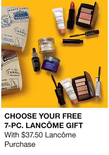 Choose Your Free,7-Pc, Lancome Gift With $ 37.50 Lancome Purchase
