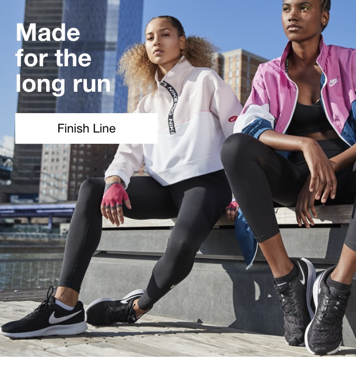 Made for the long run. Finish Line.