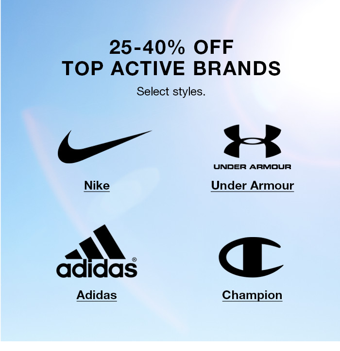 25-40 percent off Top Active Brands, Nike, Under Armour, Adidas, Champion