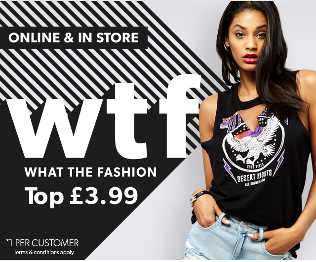 WTF WHAT THE FASHION... TOP ONLY £3.99