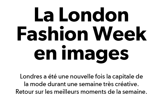 LA LONDON FASHION WEEK EN IMAGES