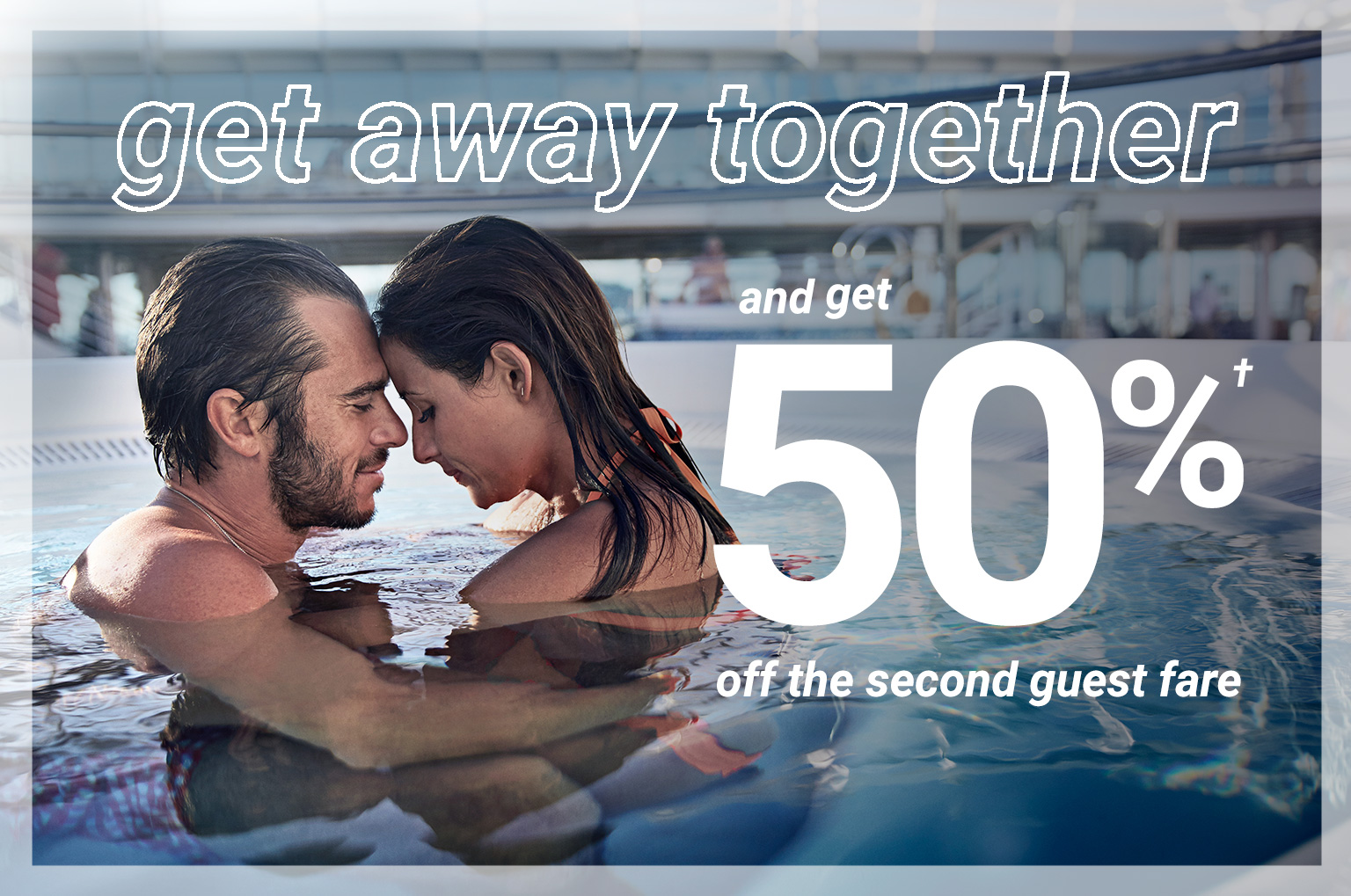 Couple enjoying the pool. get 50% off the second guest fare. Click to book now