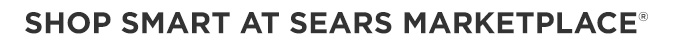 SHOP SMART AT SEARS MARKETPLACE®