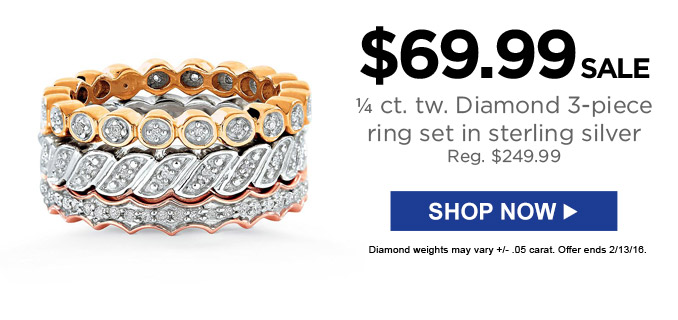 $69.99 SALE 1/4 ct. tw. Diamond 3-piece ring set in sterling silver (Reg. $249.99) | SHOP NOW | Diamond weights may vary +/- .05 carat. Offer ends 2/13/16.