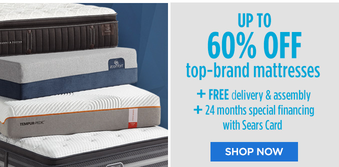 UP TO 60% OFF top-brand mattresses + FREE delivery & assembly + 24 months special financing with Sears Card | SHOP NOW