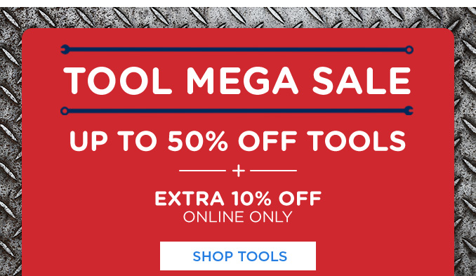 TOOL MEGA SALE | UP TO 50% OFF TOOLS + EXTRA 10% OFF ONLINE ONLY | SHOP TOOLS