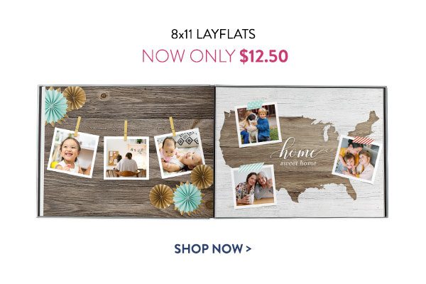 8x11 Layflats | Now Only $12.50 | Shop Now >