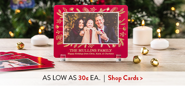 As low as 30¢ EA.   Shop Cards