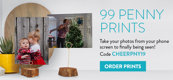 99 Penny Print   Take your photos from your phone screen to finally begin seen!   Code CHEERPNY19   Order Prints