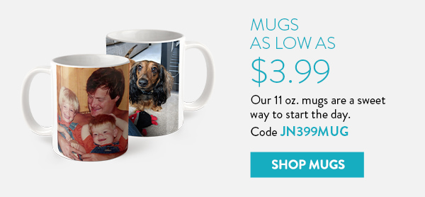 Mugs as low as $3.99 | Our 11 oz. mugs are a sweet way to start the day. Code JN399MUG | Shop Mugs