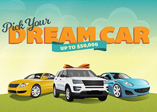 Pick your DREAM CAR UP TO $50,000