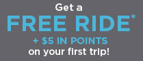 Get a FREE RIDE* + $5 IN POINTS on your first trip!
