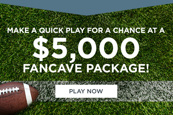 MAKE A QUICK PLAY FOR A CHANCE AT A $5,000 FANCAVE PACKAGE! | PLAY NOW
