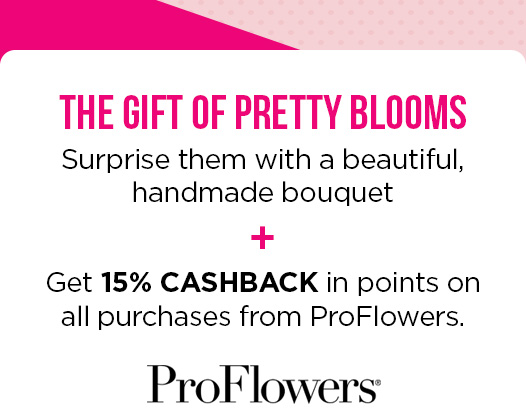 THE GIFT OF PRETTY BLOOMS | Surprise them with a beautiful, handmade bouquet + Get 15% CASHBACK in points on all purchases from ProFlowers. | ProFlowers®
