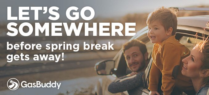 LET'S GO SOMEWHERE before spring break gets away! | GasBuddy